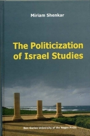 The Politicization of Israel Studies